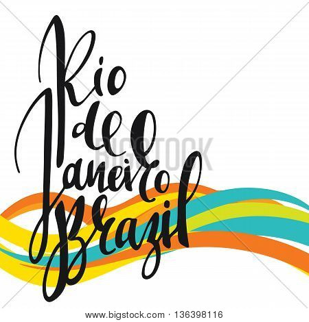 Inscription Rio de Janeiro Brazil, background colors of the Brazilian flag. Calligraphy handmade greeting cards , posters phrase Rio de Janeiro Brazil. Background watercolor brush , Brazil carnival