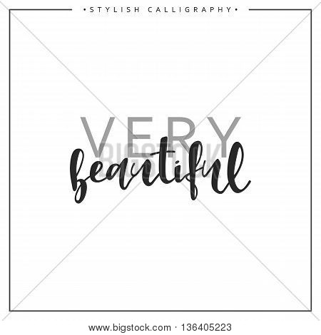 Calligraphy isolated on white background inscription phrase, Very Beautiful.