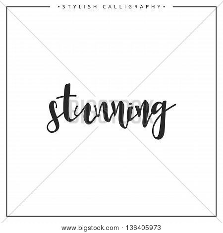 Calligraphy isolated on white background inscription phrase, stunning.
