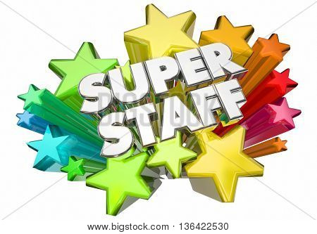 Super Staff Workers Employees Stars Words 3d Illustration