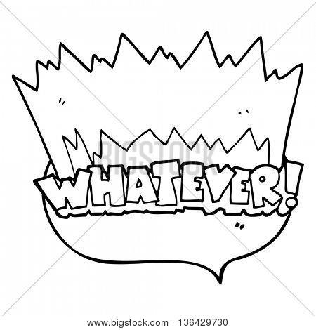 freehand drawn speech bubble cartoon Whatever! shout