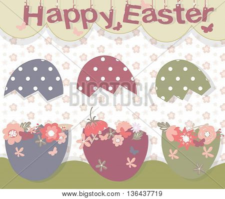 Happy Easter card with cracked eggs and flowers on background. Text letters hanging. Vector