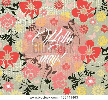 Hello Spring May card or invitation with colorful flowers. Vector illustration