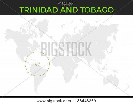 Trinidad and Tobago location modern detailed vector map. All world countries without names. Vector template of beautiful flat grayscale map design with selected country and border location