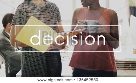 Decision Decide Determination Resolve Pick Selection Concept