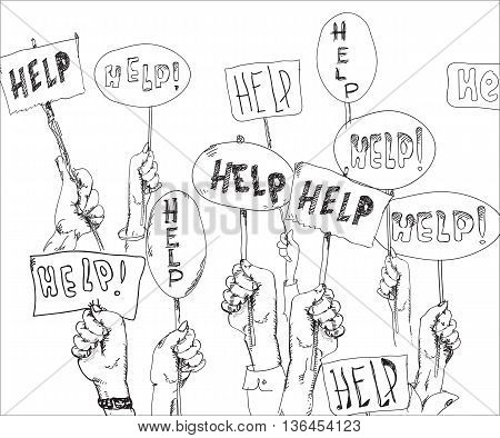 Illustration of the human hands holding Help banners, concept of social issues, in black and white