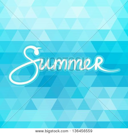 Blue Geometric Background with Text Summer, Summer Concept, Hand Lettering Calligraphy, Vector Illustration