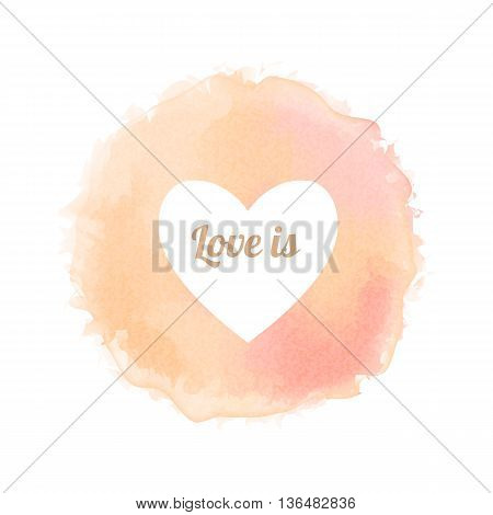 Rose watercolor-like fully vector round stain with the hart isolated on white background. Stain can be used for wallpaper, website background, wrapping paper and so on. Watercolor design.