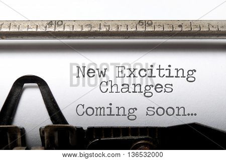 Exciting changes coming soon motivational saying printed on an old typewriter