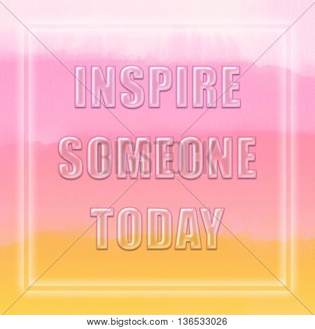 Inspirational Motivational Life Quote - Inspire someone today