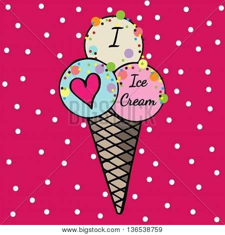 Inscription I love Ice cream on the multicolor dessert. Cold dessert illustration on the pink background.