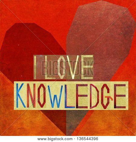 I love knowledge