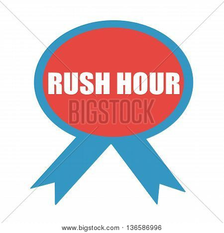RUSH HOUR white wording on background red ribbon