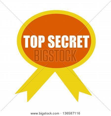 top secret white wording on background Orange ribbon