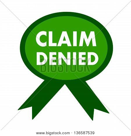 claim denied white wording on background green ribbon