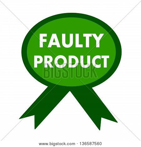 faulty product white wording on background green ribbon