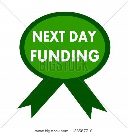 next day funding white wording on background green ribbon