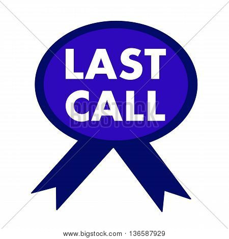 last call white wording on background blue ribbon
