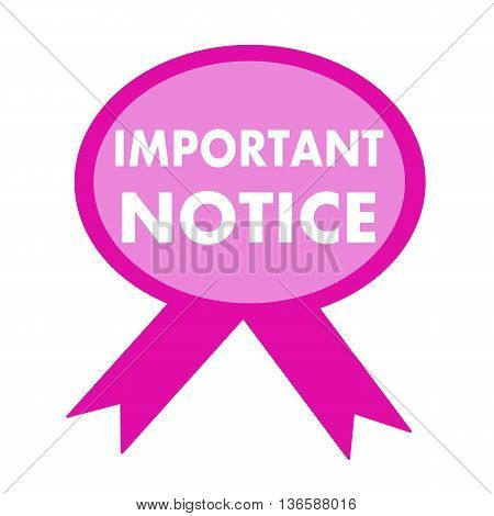 important notice white wording on background pink ribbon