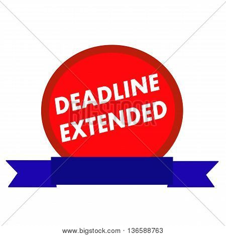 deadline extended white wording on Circle red background ribbon blue