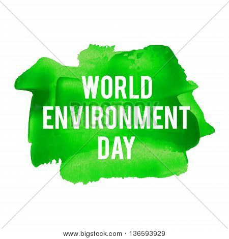 World Environment Day Holiday, Celebration, Card, Poster, Logo, Lettering, Words, Text Written On Gr