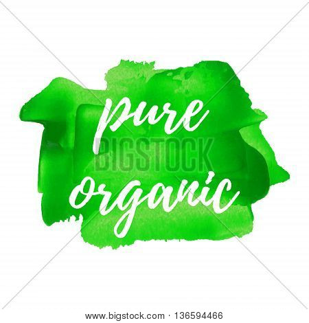 Pure Organic card poster logo lettering words text written on green painted background vector illustration.