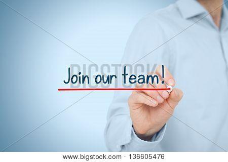 Businessman (recruiter HR staffer) write and underline text join our team.