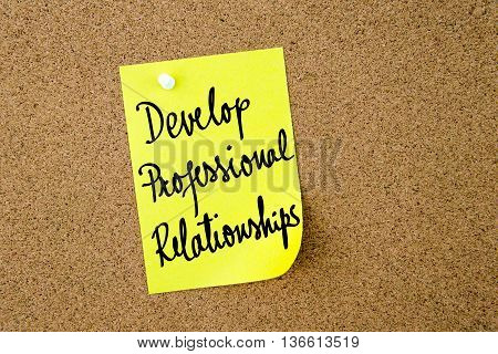 Develop Professional Relationships Written On Yellow Paper Note