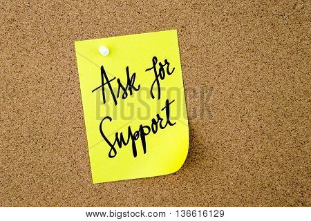 Ask For Support Written On Yellow Paper Note