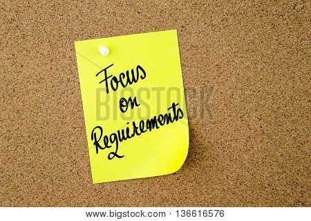 Focus On Requirements Written On Yellow Paper Note