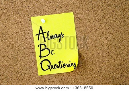 Abc Always Be Questioning Written On Yellow Paper Note