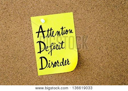 Add Attention Deficit Disorder Written On Yellow Paper Note
