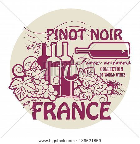 Stamp with words France, Fine Wines, Pinot Noir, vector illustration