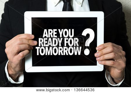 Are You Ready for Tomorrow?