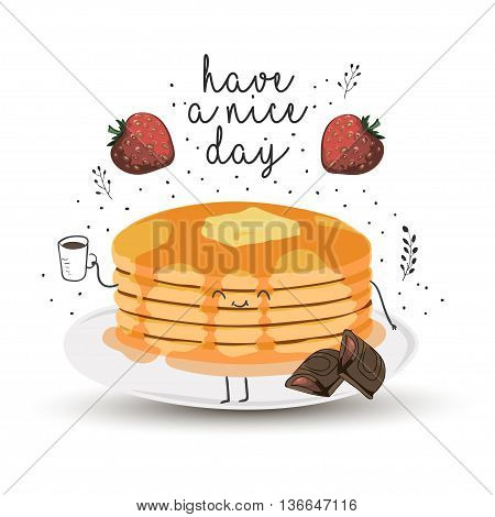 have a nice day - cute vector funny cartoon illustration with pancakes drinking coffee