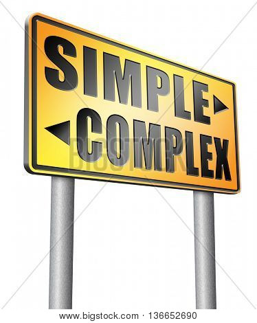 simple or complexity keep it easy and simplify solve difficult problems with simplicity or complex solution, 3D illustration, isolated on white