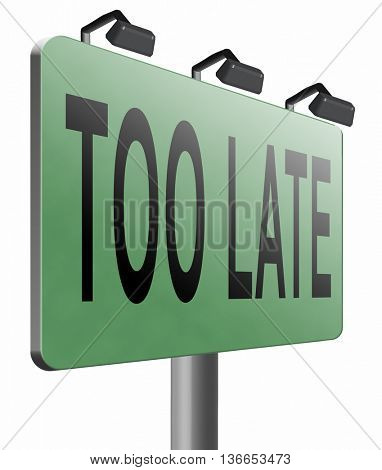 too late time is up and you missed appointment or the deadline train or flight connection, 3D illustration, isolated on white