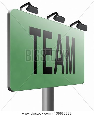 Team for sports at work or business our teamwork about us road sign, 3D illustration, isolated on white
