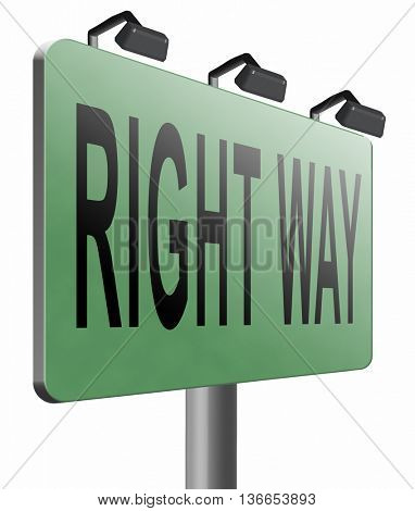 Right way decision or direction for answers on questions, road sign billboard, 3D illustration, isolated on white