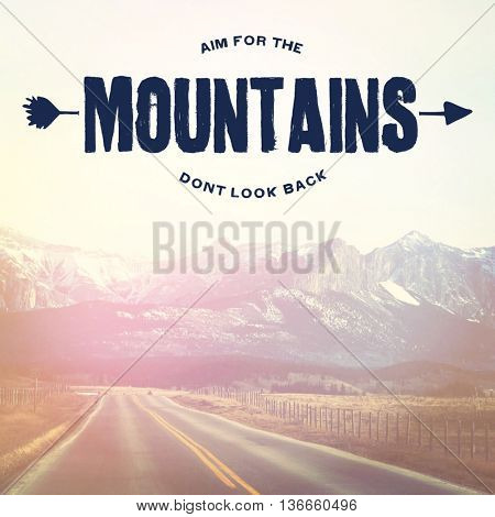 Inspirational Typographic Quote - Aim for the Mountains don't look back