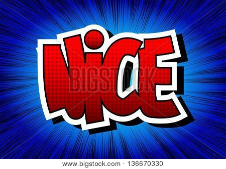 Nice - Comic book style word on comic book abstract background.