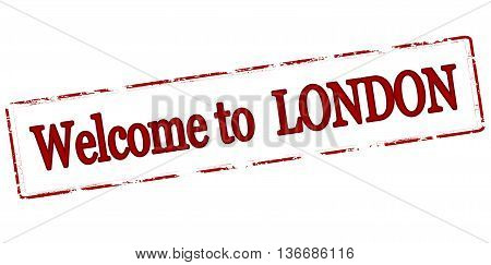 Rubber stamp with text welcome to London inside vector illustration
