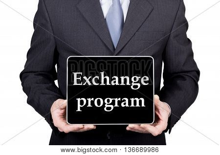 technology, internet and networking in tourism concept - businessman holding a tablet pc with exchange program sign. Internet technologies in business and traveling. isolated on white backgroung.