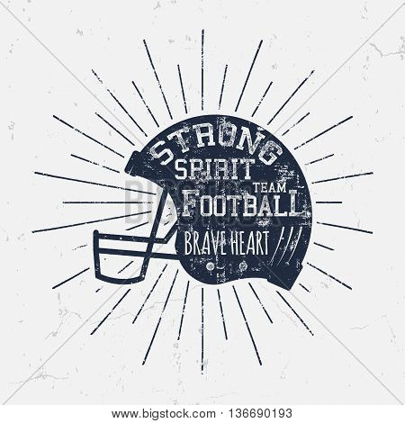 American Football retro helmet label with inspirational quote text - Strong spirit brave heart. Vintage typography design, grunge effects and sun bursts. Tee designs, print on t-shirt or web projects.