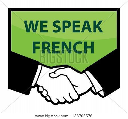 Business handshake and text We Speak French, vector illustration