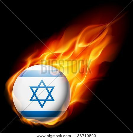 Flag of Israel as round glossy icon burning in flame