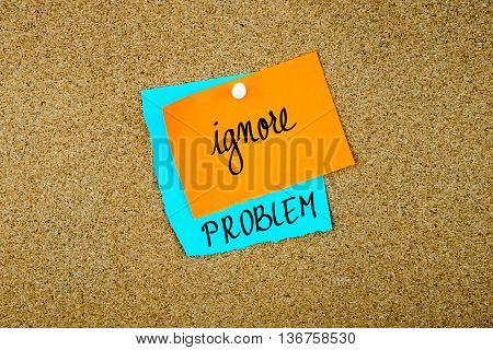 Ignore Problem Written On Paper Notes
