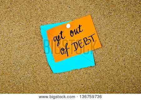 Get Out Of Debt Written On Paper Notes