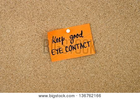 Keep Good Eye Contact Written On Orange Paper Note