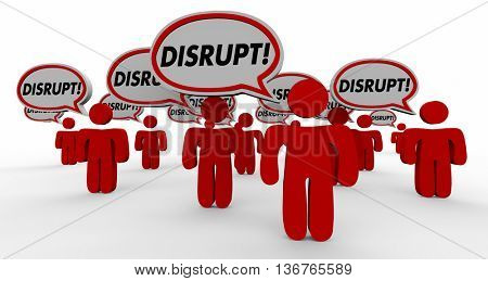 Disrupt Change Innovate Speech Bubble People 3d Illustration